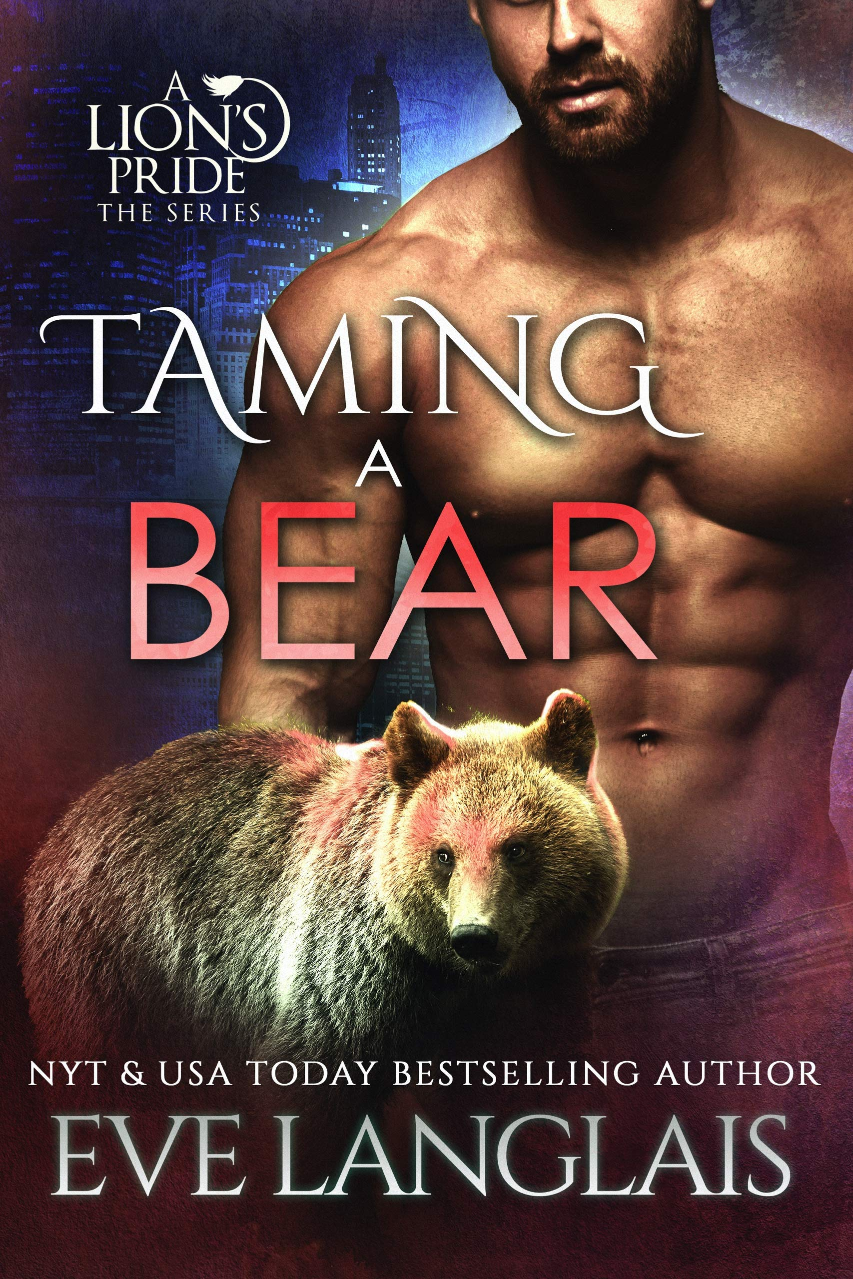 Taming a Bear (A Lion's Pride #11)