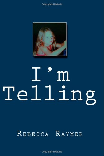 I'm Telling: Putting it All Out There - A Memoir