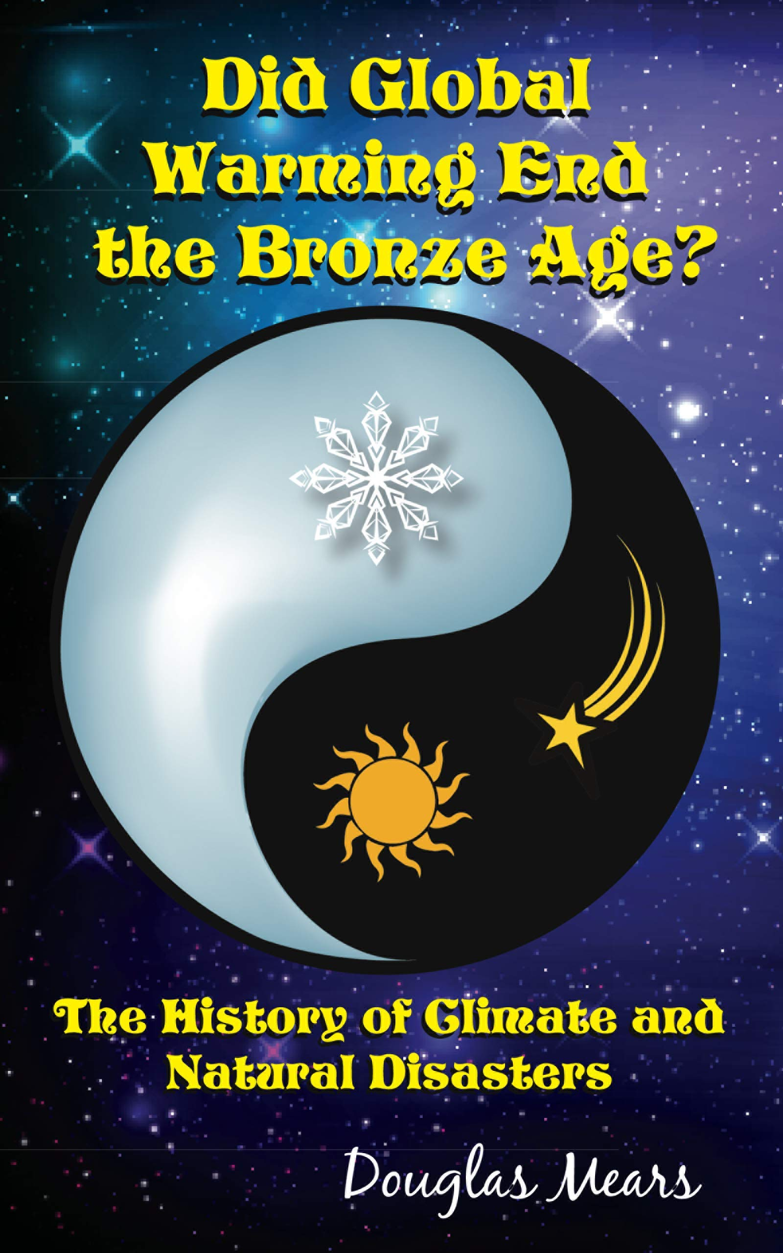 Did Global Warming End the Bronze Age?: The History of Climate and Natural Disasters
