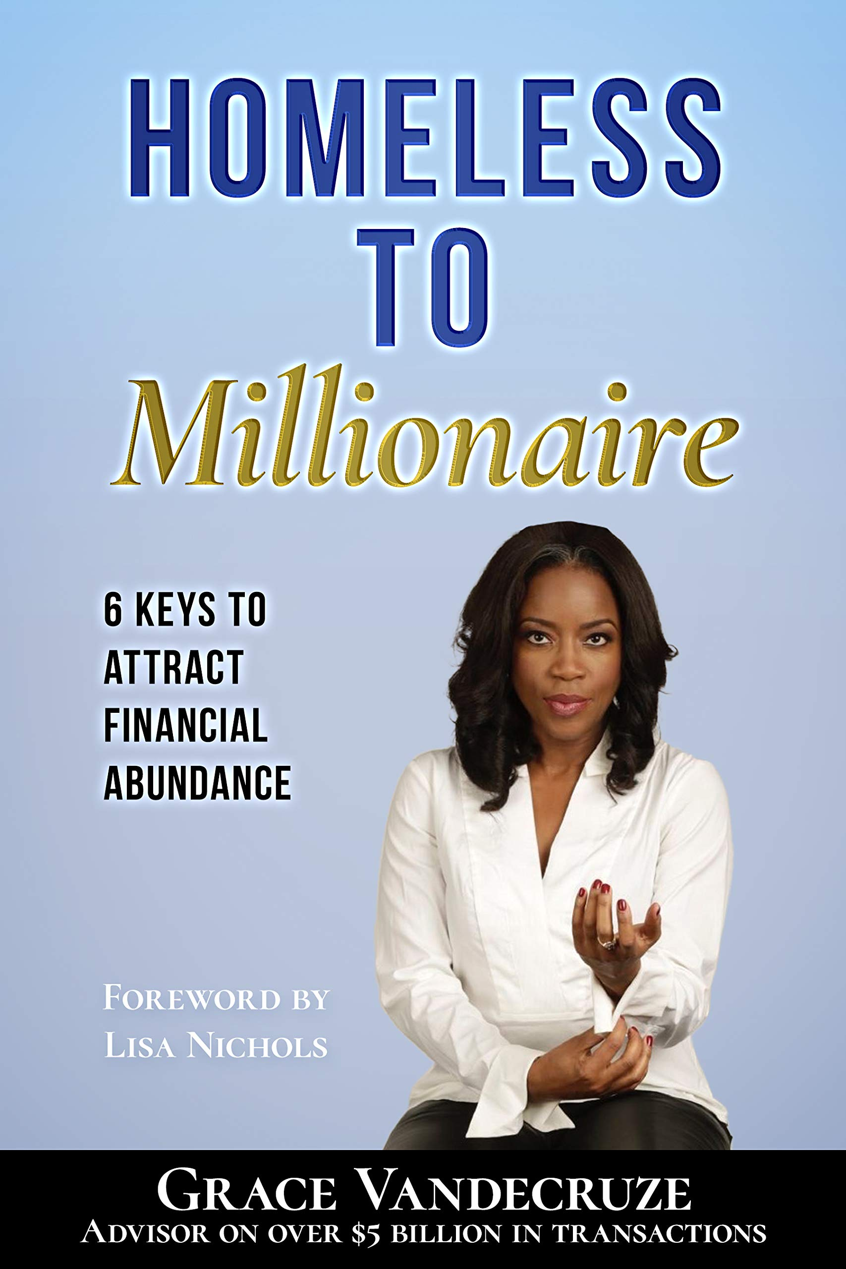 Homeless to Millionaire : 6 Steps to UPLIFT your Climb to Financial Wellness