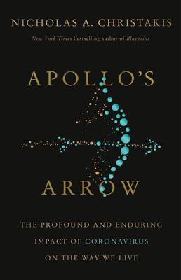 Apollo's Arrow Lib/E: The Profound Impact of Pandemics on the Way We Live