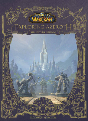 World of Warcraft: Exploring Azeroth: The Eastern Kingdoms