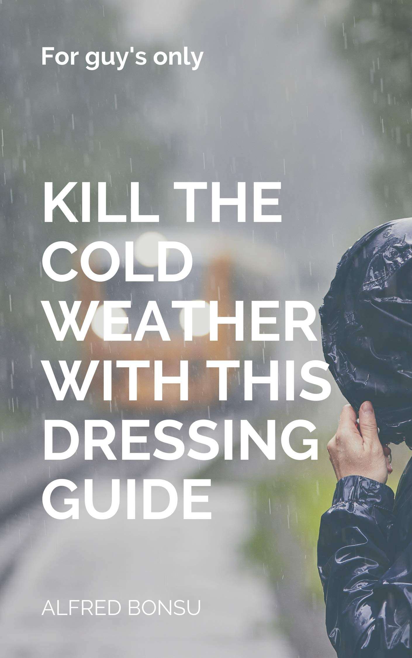 Kill the cold weather with this dressing guide: