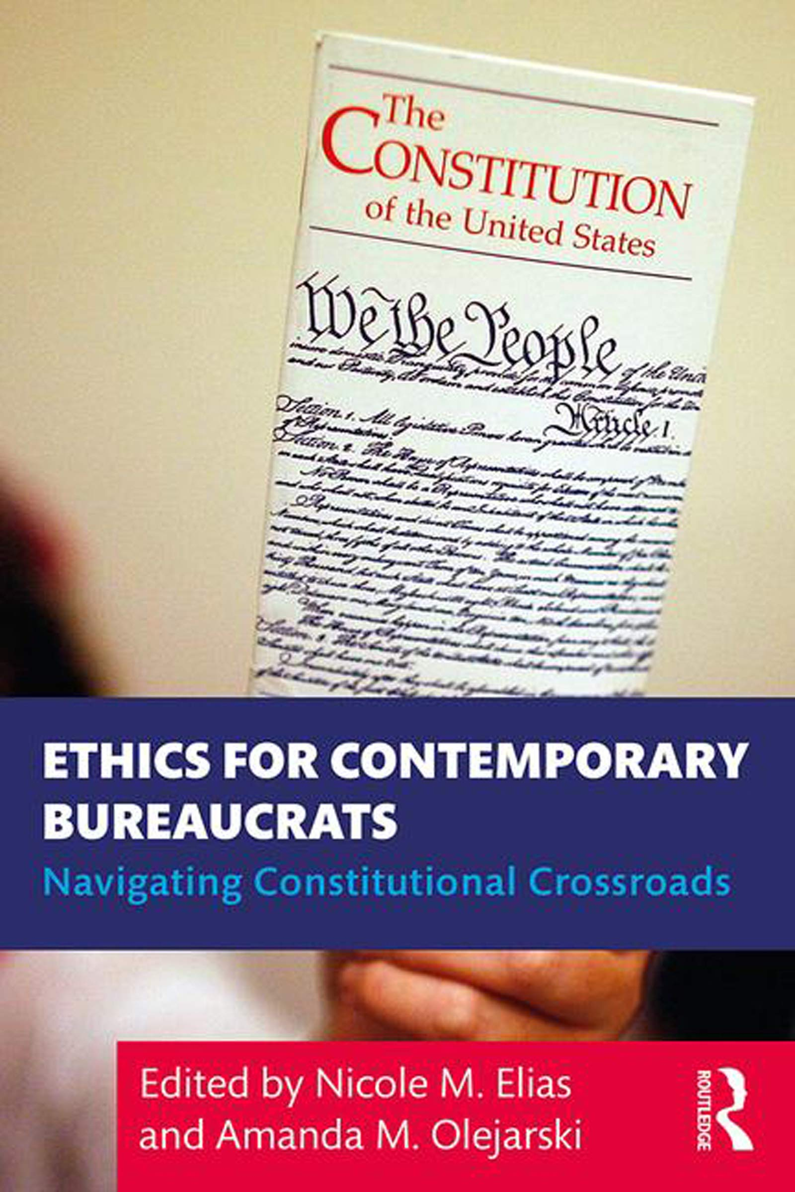 Ethics for Contemporary Bureaucrats: Navigating Constitutional Crossroads