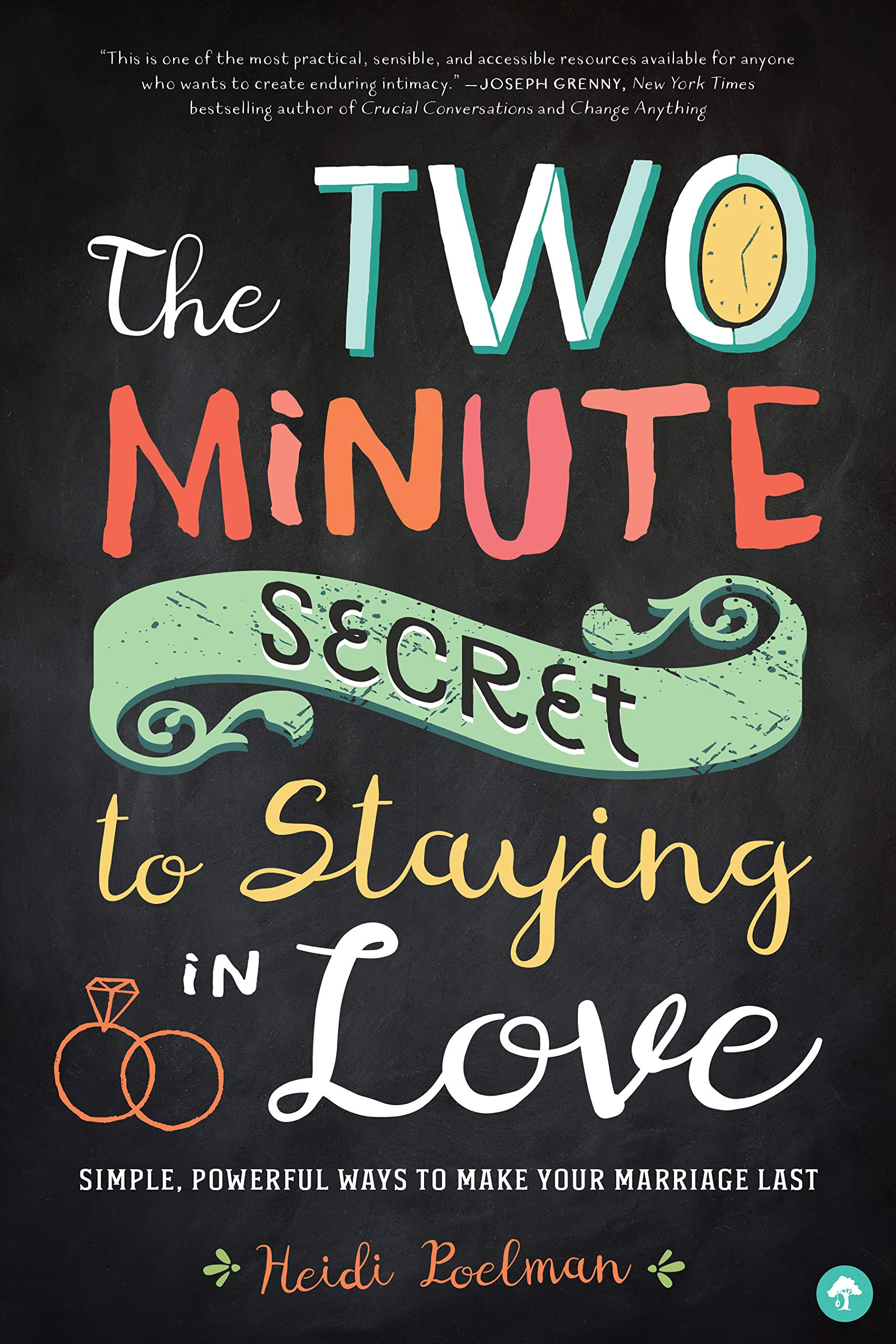 The Two-Minute Secret to Staying in Love: Simple, Powerful Ways to Make Your Marriage Last