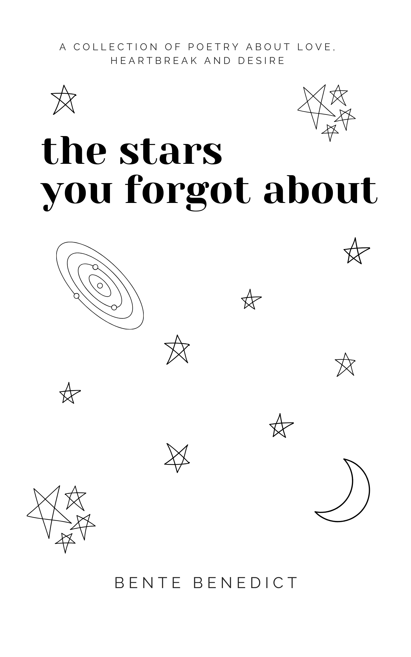 the stars you forgot about: a collection of poetry about love, heartbreak and desire