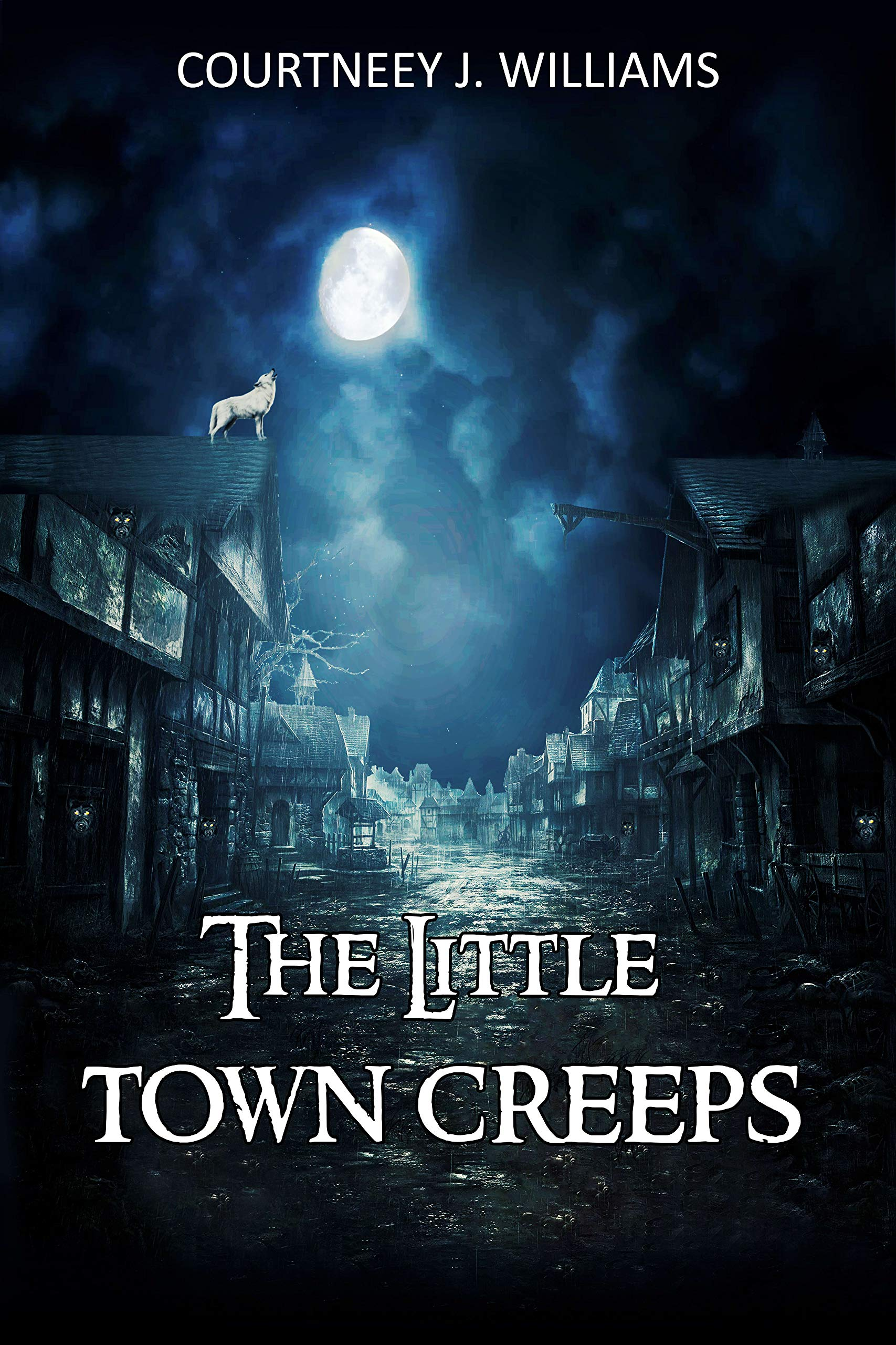 The Little Town Creeps: Werewolves, Folklore and Fiends: Book 1