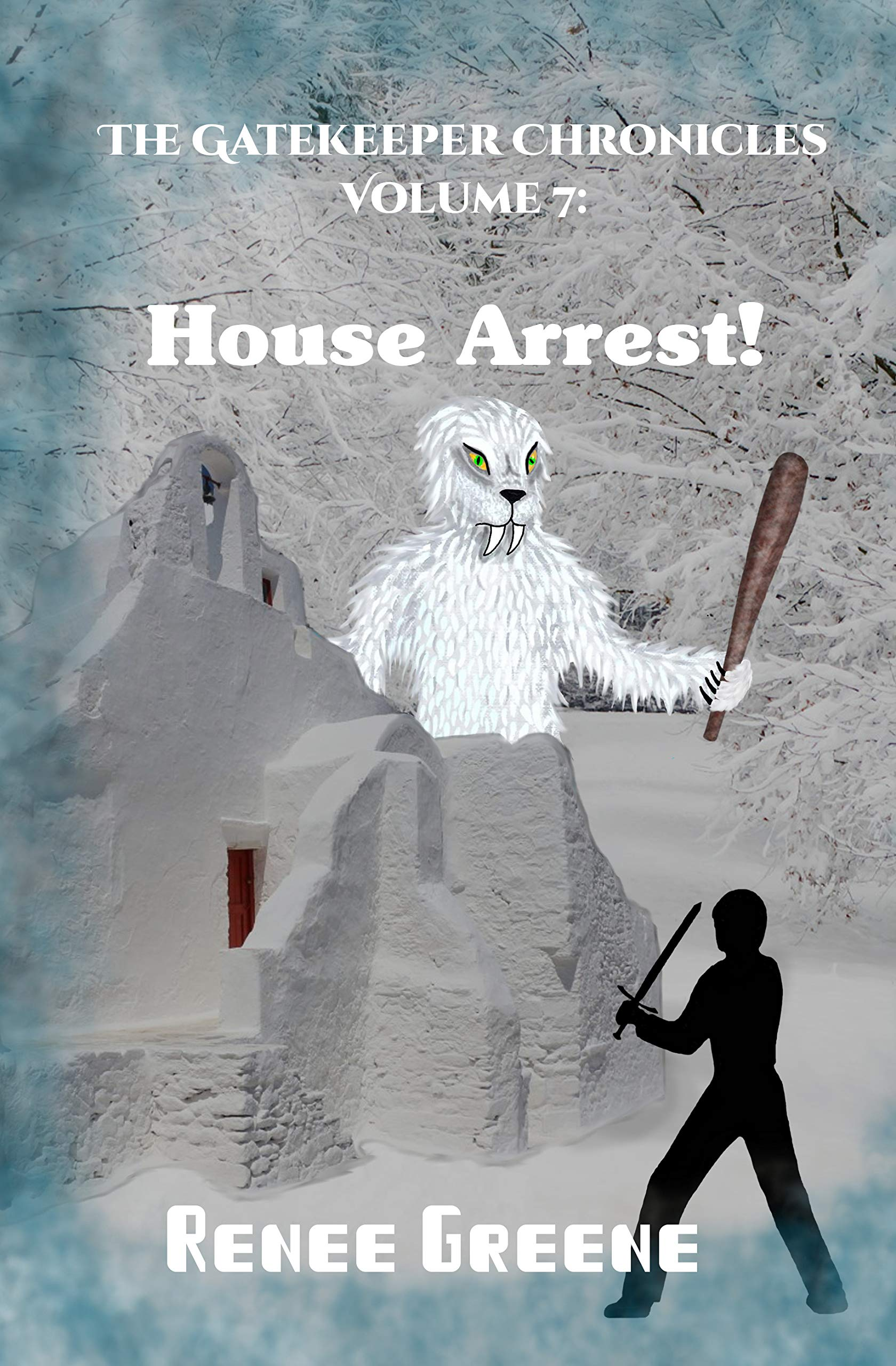 House Arrest! (The Gatekeeper Chronicles Book 7)