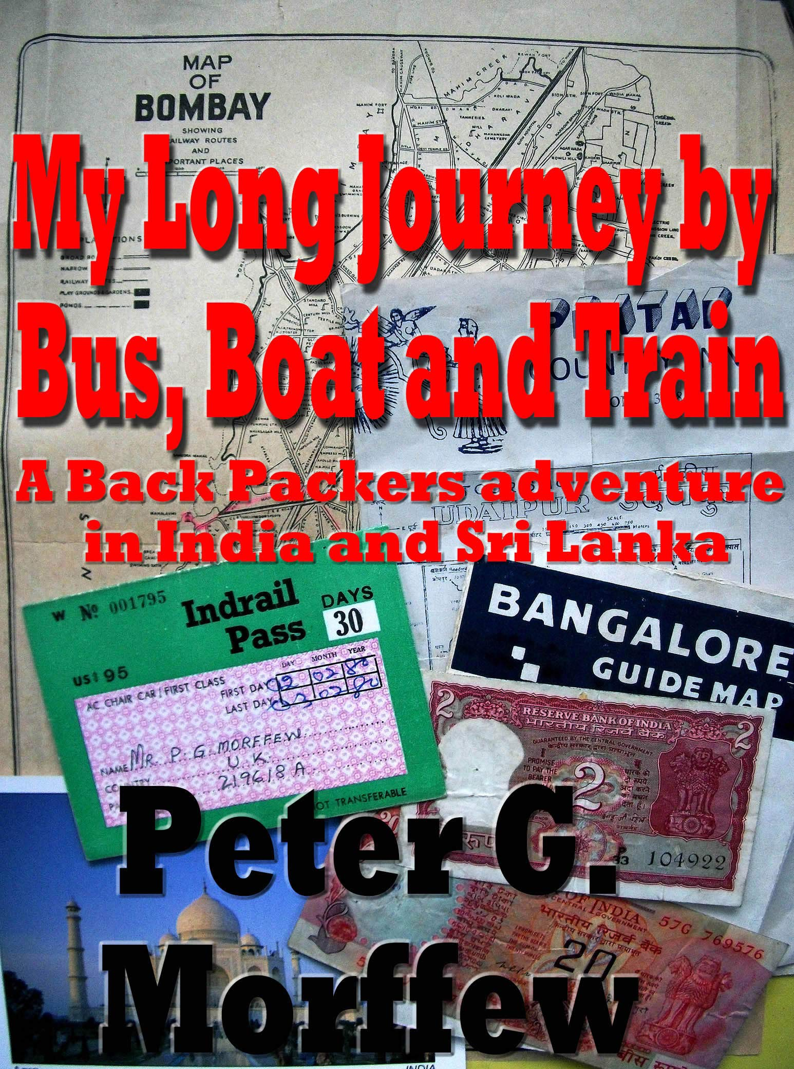 My Long Journey by Bus, Boat and Train.: A Backpackers adventure in India and Sri Lanka