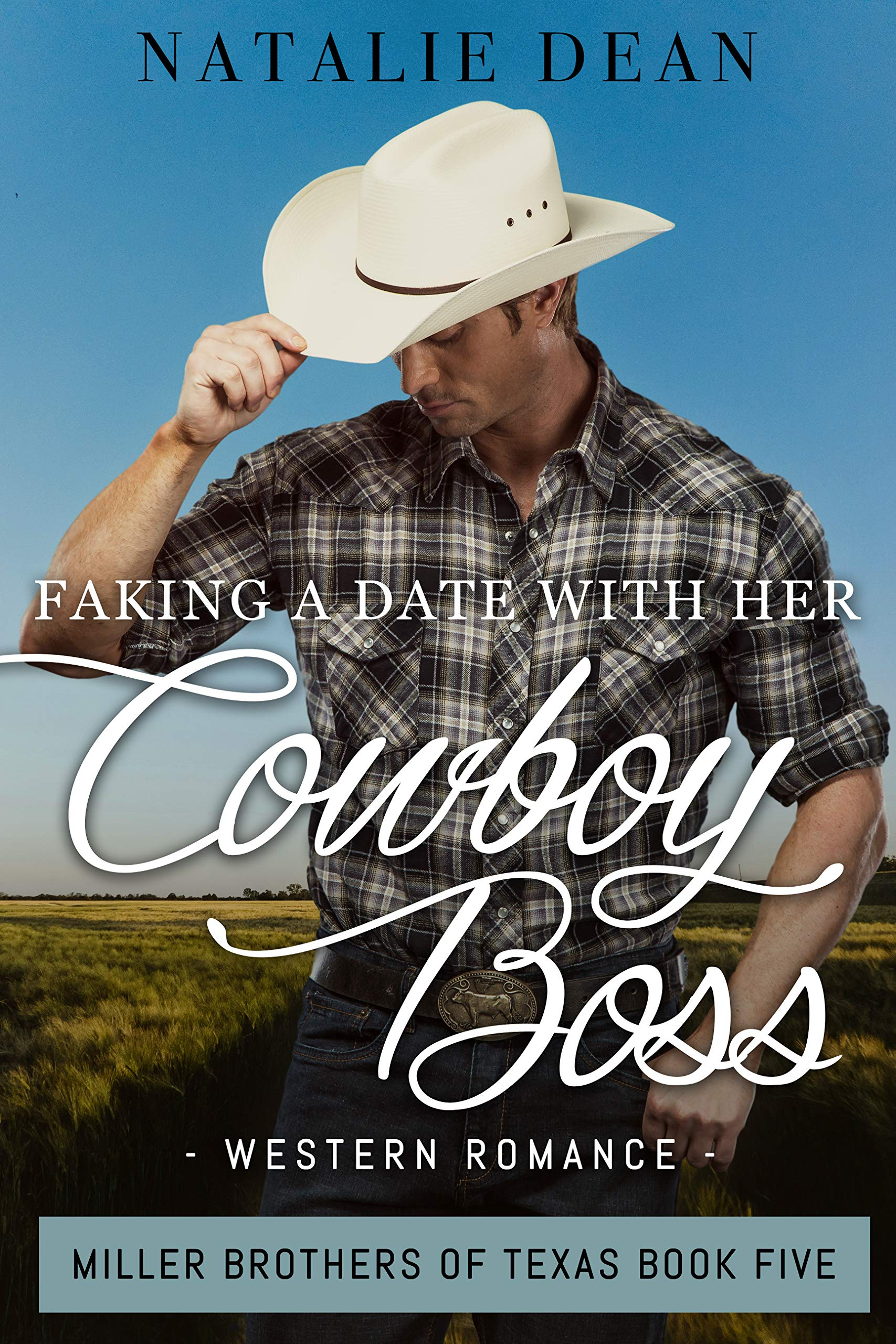 Faking a Date with Her Cowboy Boss (Miller Brothers of Texas #5)