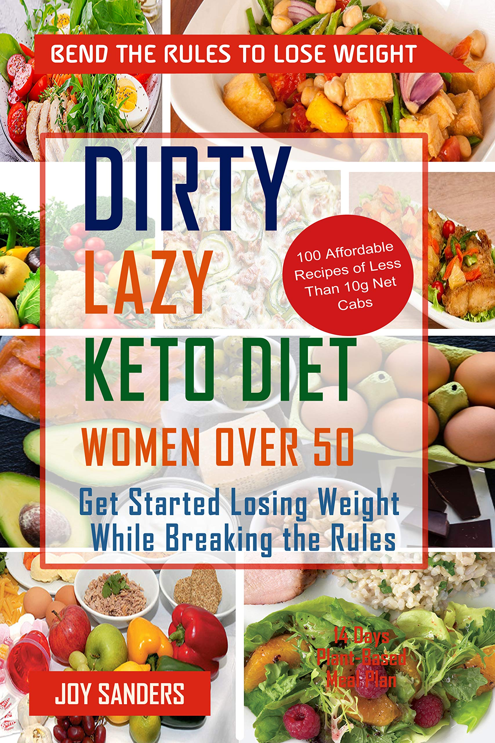 Dirty, Lazy, Keto Diet For Women Over 50: Get Started Losing Weight While Breking the Rules