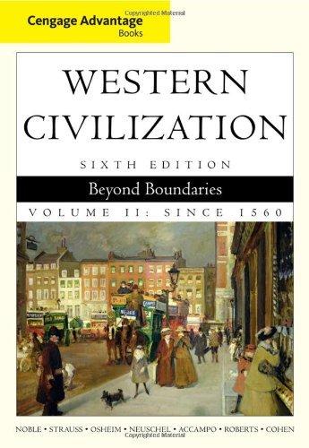 Cengage Advantage Books: Western Civilization: Beyond Boundaries, Volume II, 6th Edition