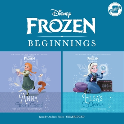 Frozen Beginnings: Anna Finds a Friend & Elsa's Icy Rescue Lib/E