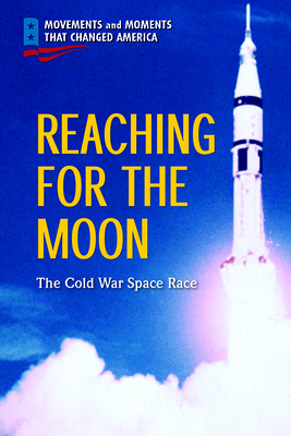 Reaching for the Moon: The Cold War Space Race