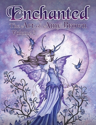 Enchanted: The Art of Amy Brown Volume 2