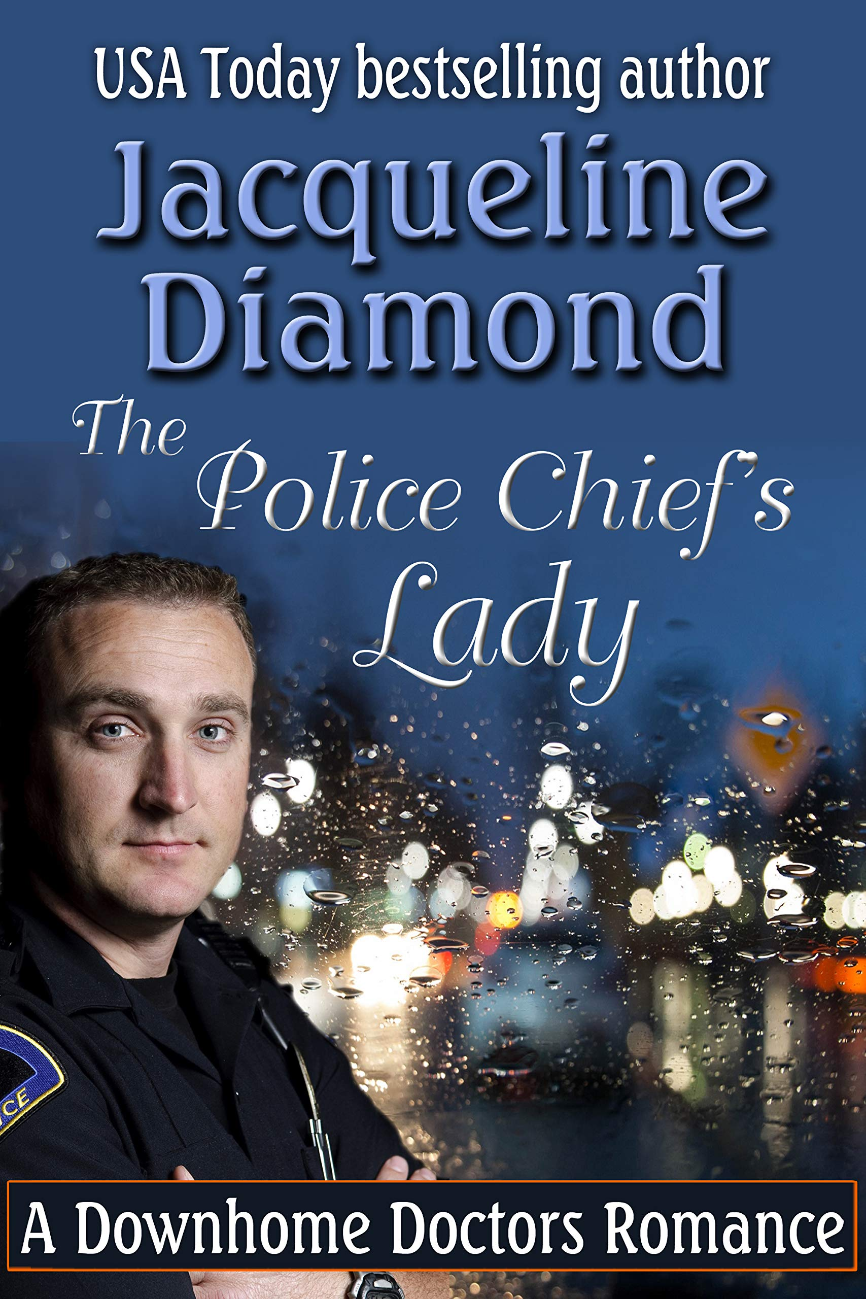 The Police Chief's Lady: A Downhome Doctors Romance (Downhome Doctors Medical Romances Book 1)