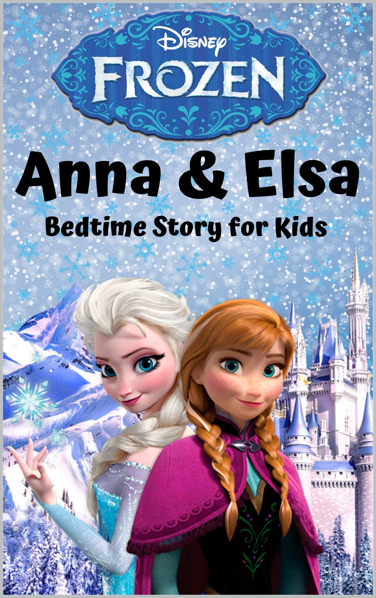 Frozen : Queen Elsa and Princess Anna : Bedtime Story for Kids - Age 4 - 8