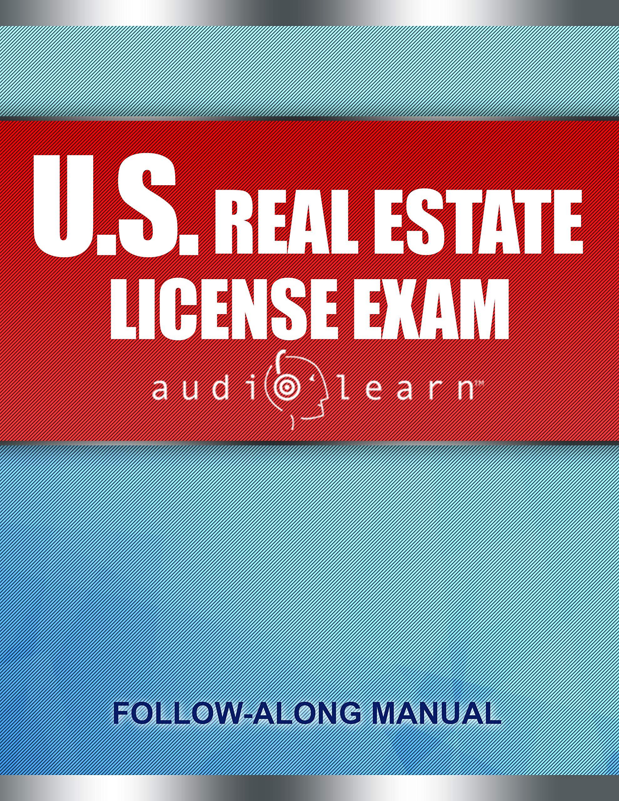 US Real Estate License Exam AudioLearn: Complete Audio Review for the National Portion of the US Real Estate License Examination!