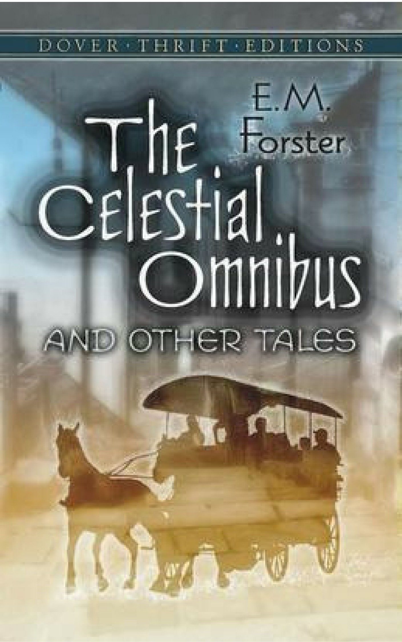 The Celestial Omnibus and Other Stories (Annotated)