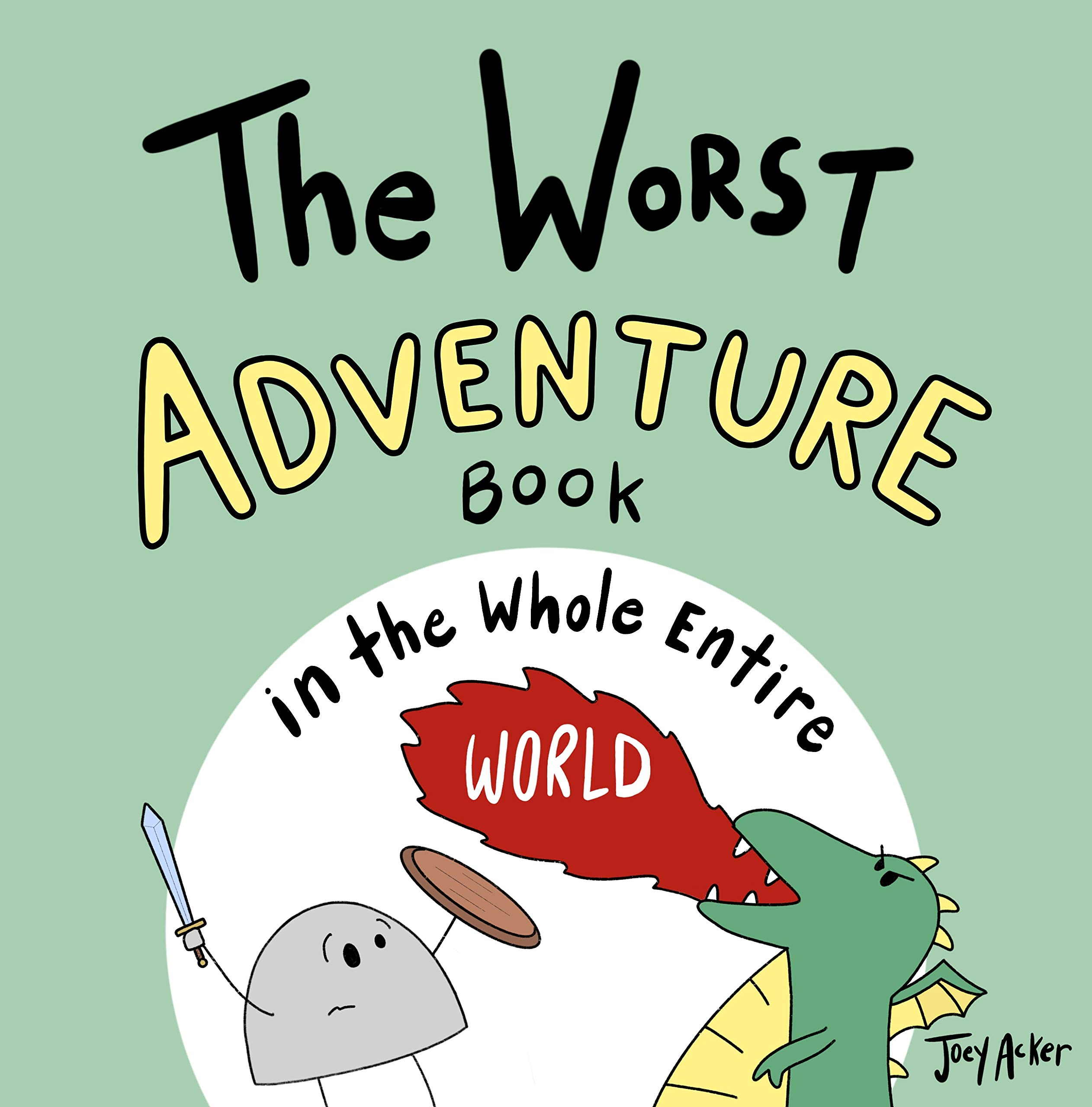 The Worst Adventure Book in the Whole Entire World: A fun and silly children's book for kids and adults about adventure. (Entire World Books 6)
