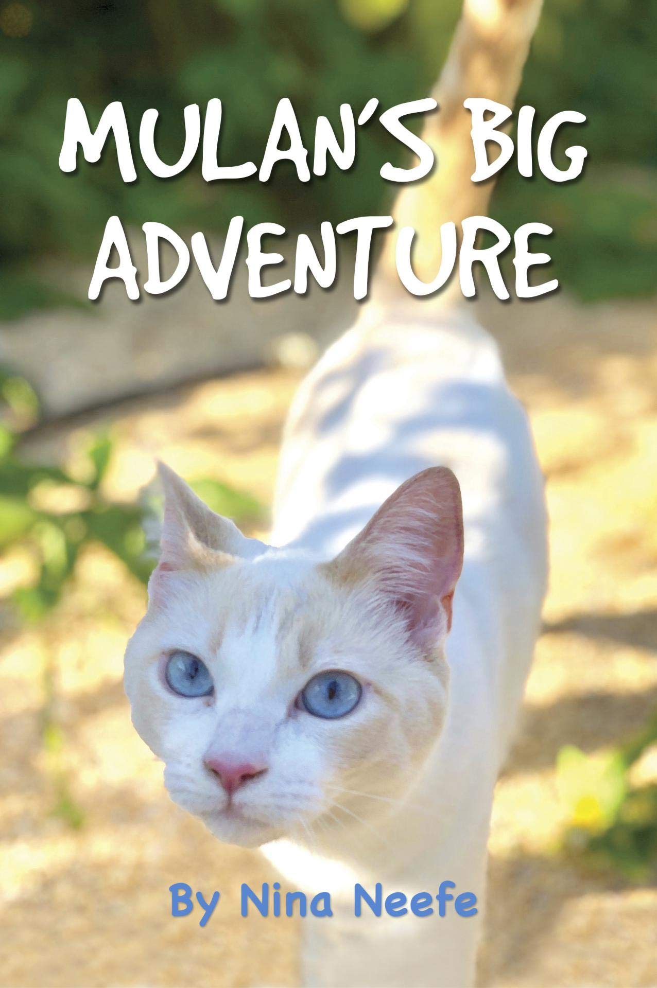 Mulan's Big Adventure: The True Story of a Lost Kitty (Nina's Cat Tales Book 1)