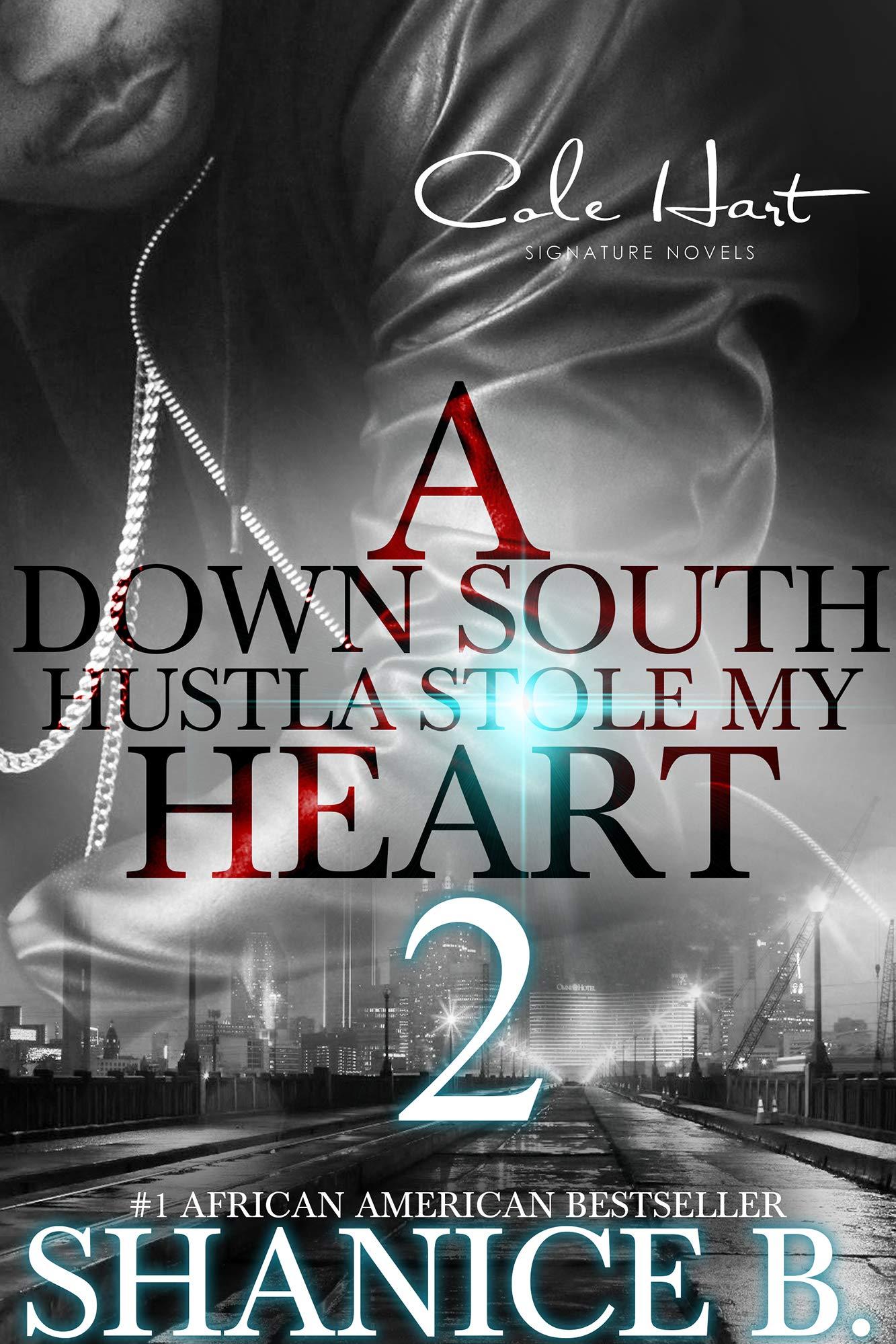A Down South Hustla Stole My Heart 2: An African American Women's Fiction