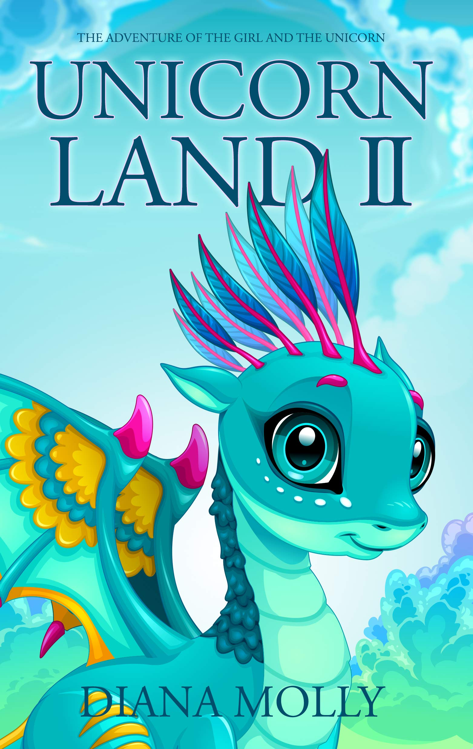 The Adventure of the Girl and the Unicorn : Unicorn land 2: The New Adventure (Magical Adventure, Friendship, Grow up, Fantasy books for girls ages 8-12)