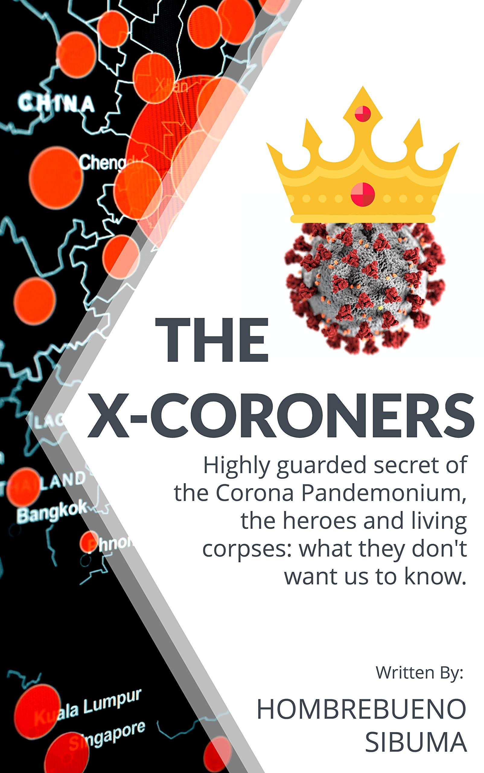 The X-Coroners: Highly Guarded Secret of the Corona Pandemonium, the heroes and living corpses: what they don't want us to know