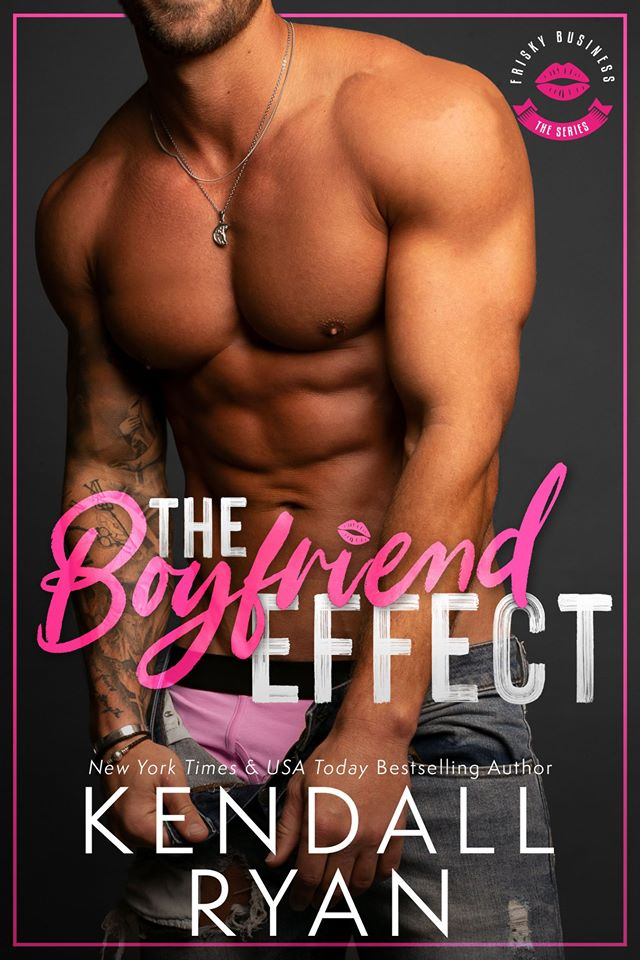 The Boyfriend Effect (Frisky Business, #1)