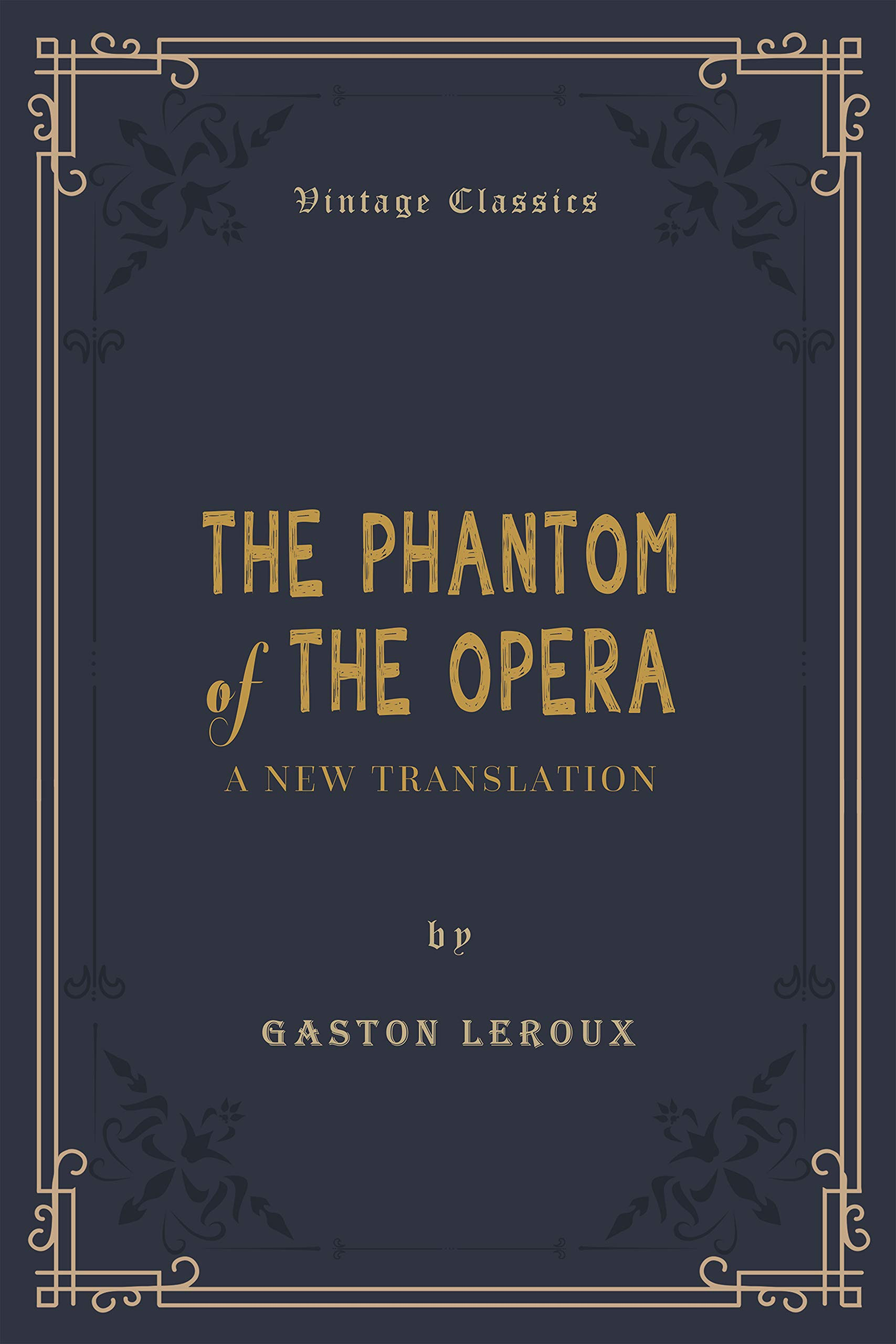 The Phantom of the Opera (Annotated): Penguin Classics Deluxe Edition