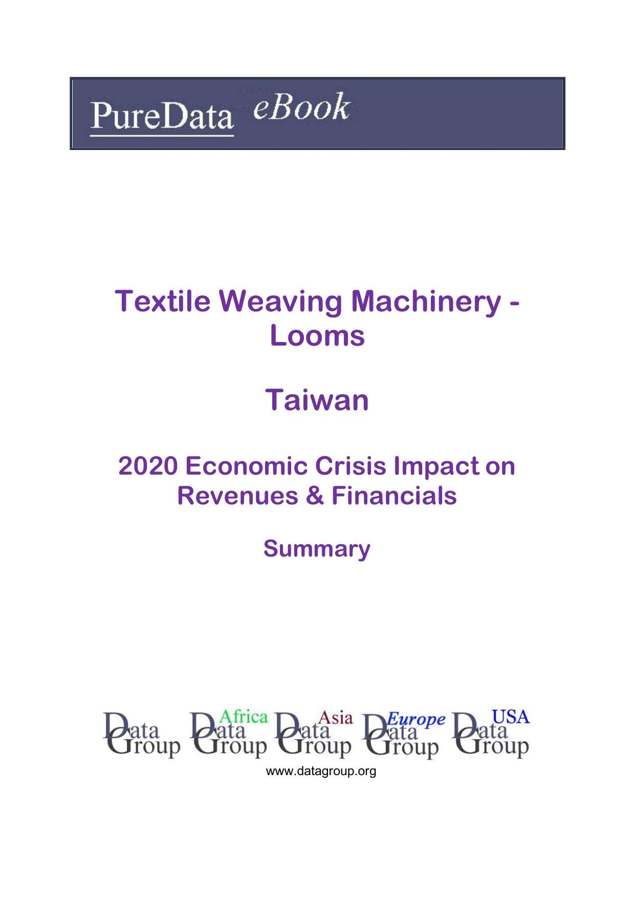 Textile Weaving Machinery - Looms Taiwan Summary: 2020 Economic Crisis Impact on Revenues & Financials