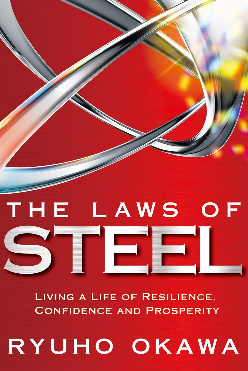 The Laws of Steel: Living a Life of Resillience, Confidence and Prosperity