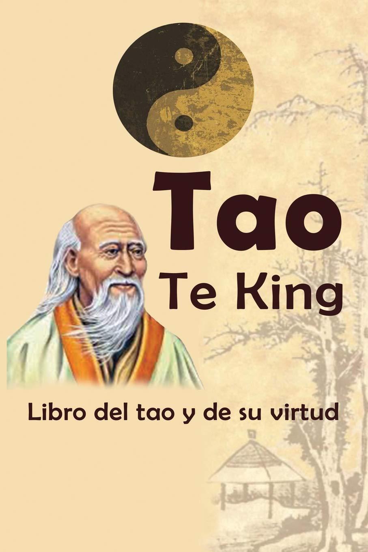 Tao Te King: Libro del tao y de su virtud