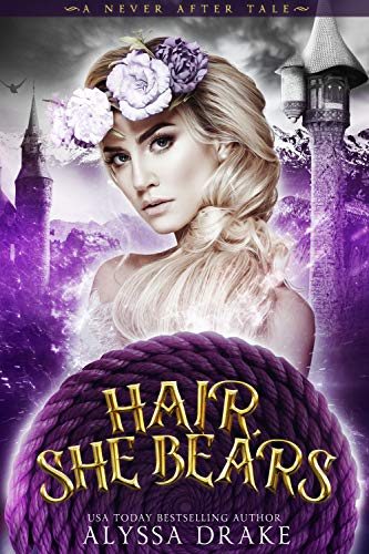 Hair, She Bears: A Dark and Twisted Rapunzel Retelling