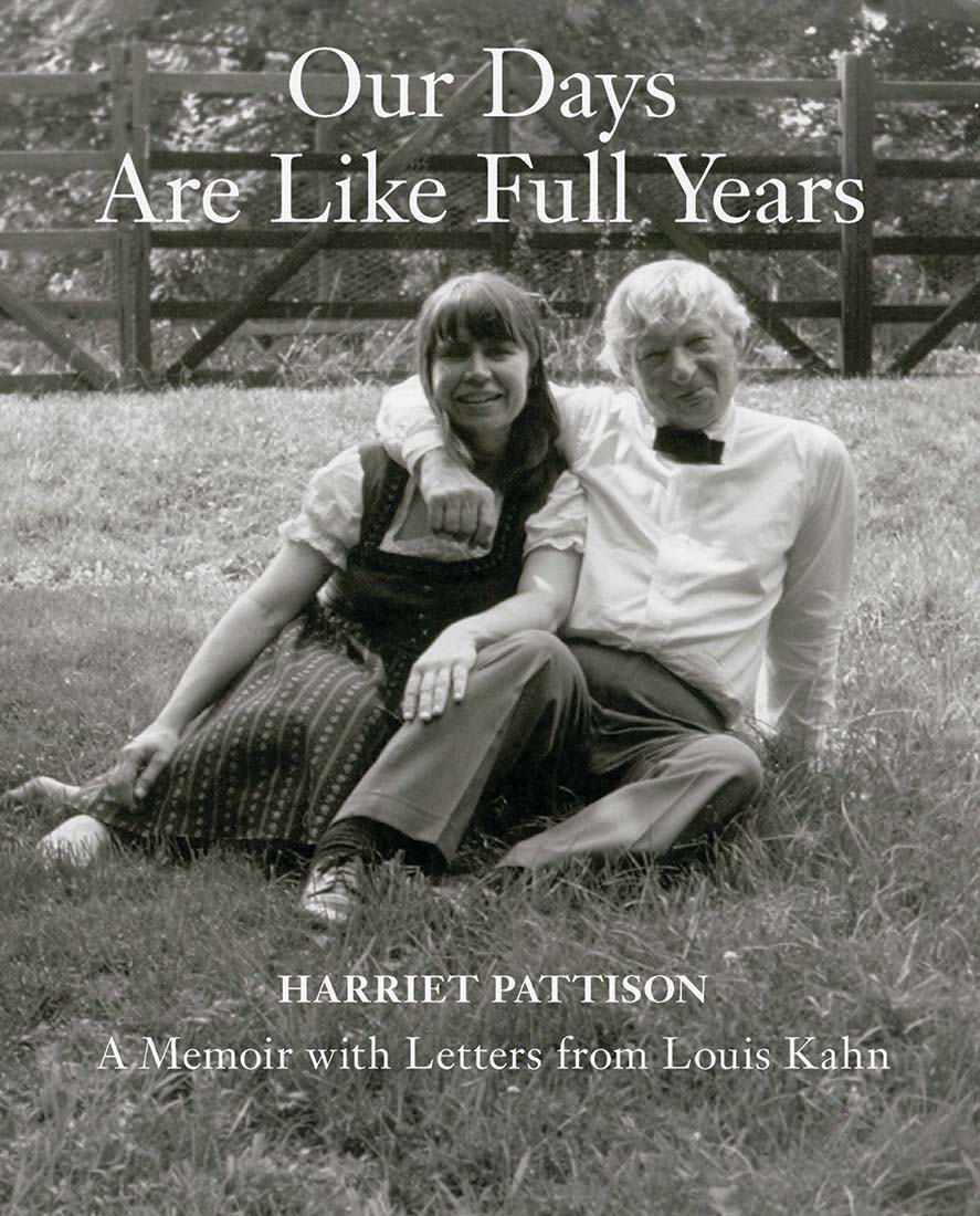 Our Days Are Like Full Years: A Memoir with Letters from Louis Kahn