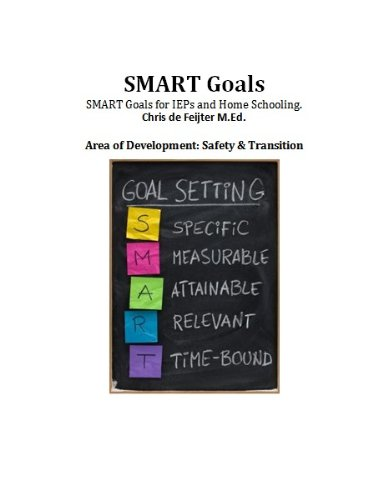 SMART Goals for Safety and Transition (Special Education SMART Goal Series Book 4)