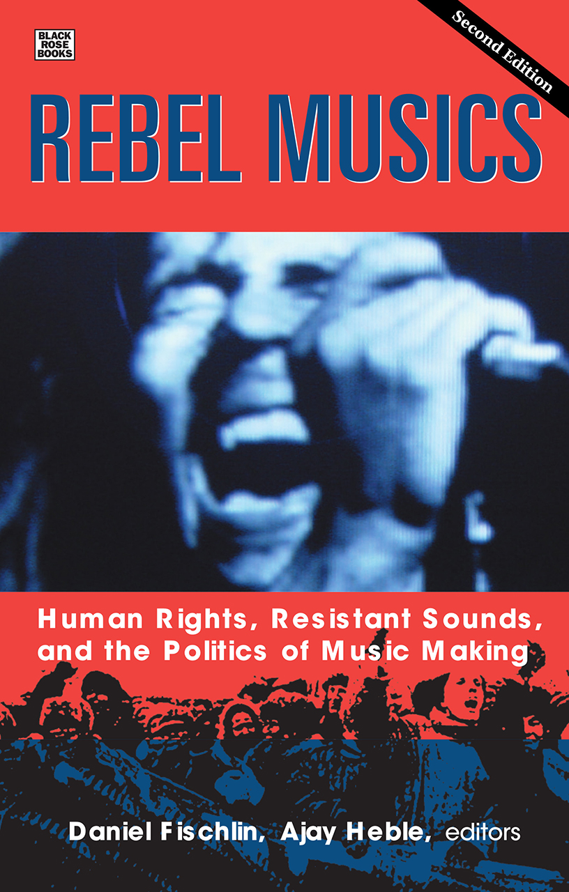 Rebel Musics, Volume 2: Human Rights, Resistant Sounds, and the Politics of Music Making