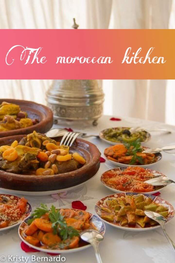the moroccan kitchen: Complete Mediterranean Cookbook Moroccan Cookbook Arab Recipes Arab Cookbook