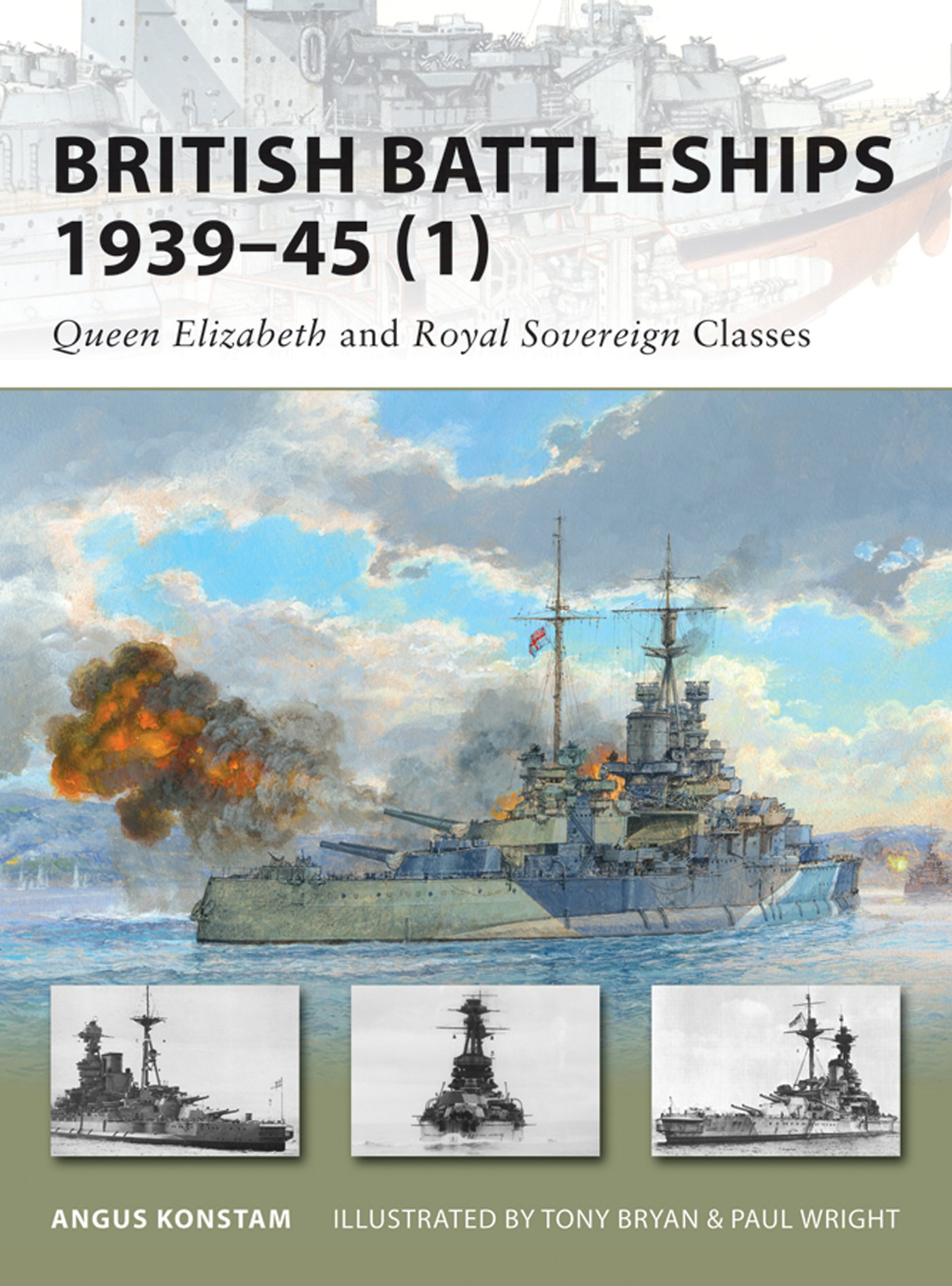 British Battleships 1939-45 (1): Queen Elizabeth and Royal Sovereign Classes (New Vanguard Book 154)
