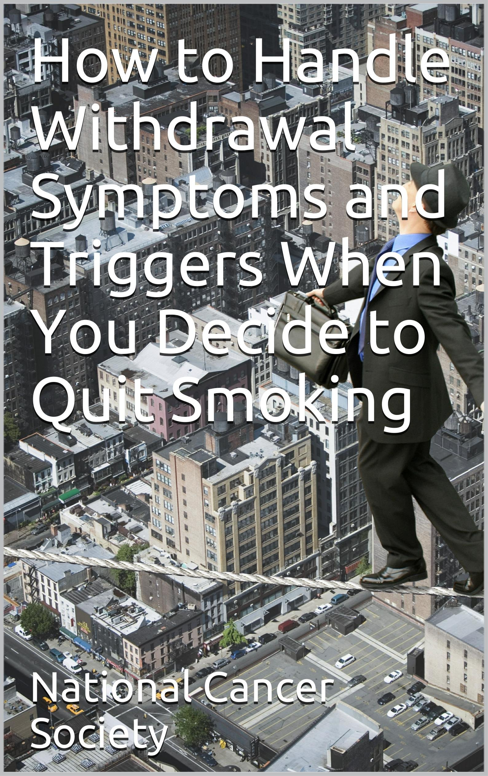 How to Handle Withdrawal Symptoms and Triggers When You Decide to Quit Smoking