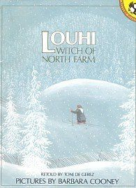 Louhi, Witch of North Farm: A Story from Finland's Epic Poem 'The Kalevala'