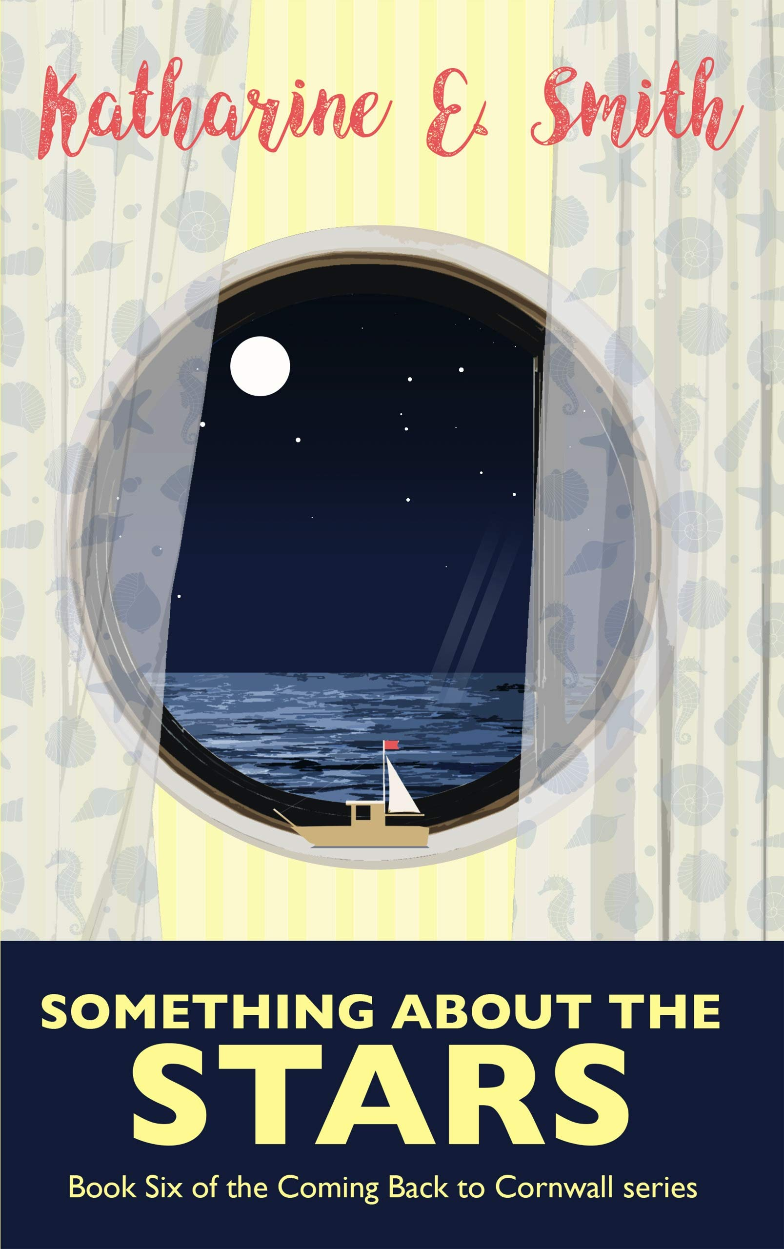 Something About the Stars: Feel-good fiction to fall in love with. Uplifting holiday reading, wherever you may be. (Coming Back to Cornwall Book 6)