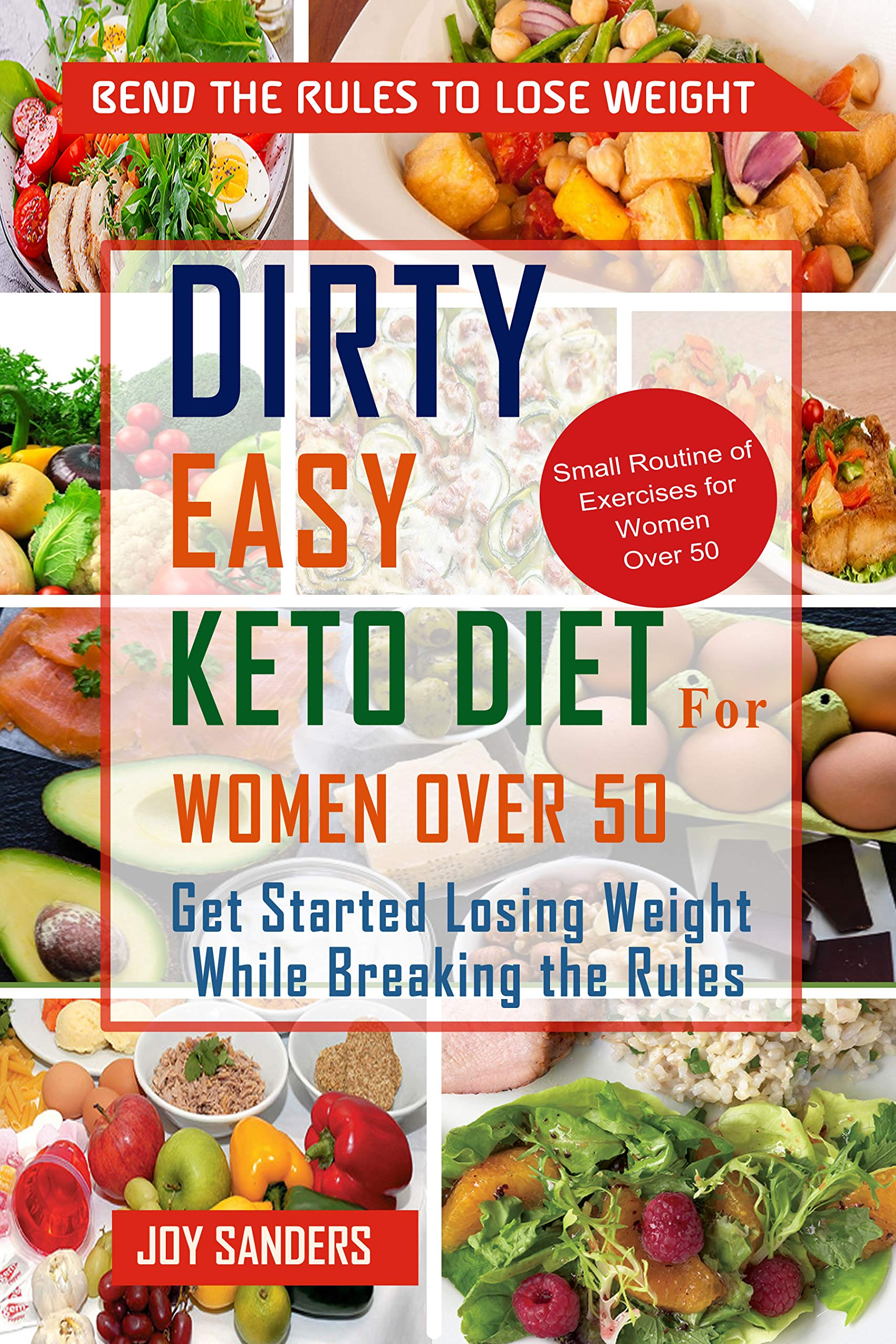Dirty, Easy, Keto for Women Over 50: Get Started Losing Weight While Breaking the Rules