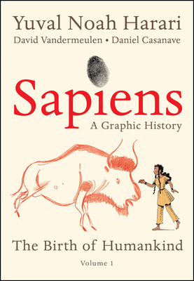 Sapiens: a Graphic History, Volume 1 - The Birth of Humankind