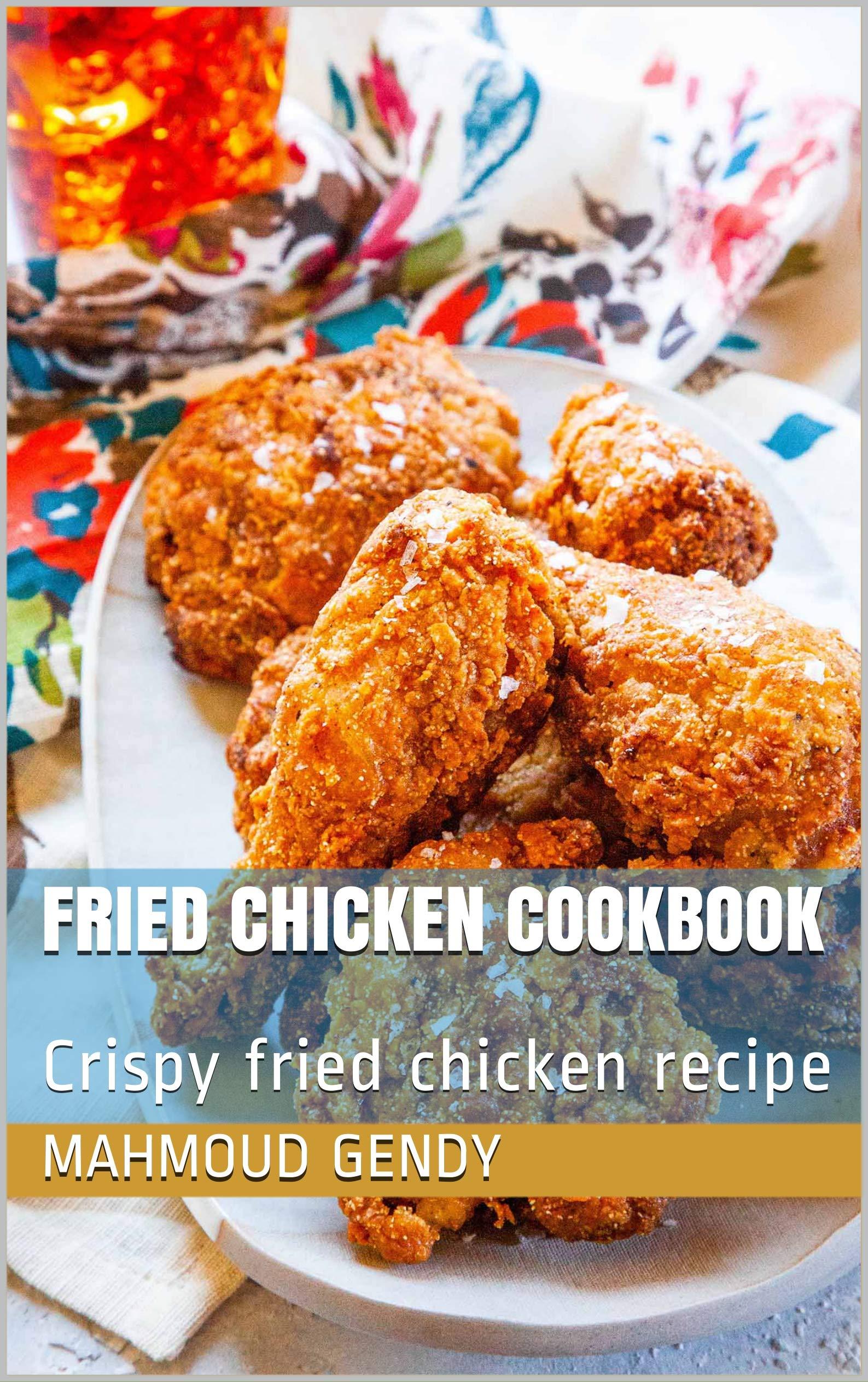 fried chicken cookbook: Crispy fried chicken recipe