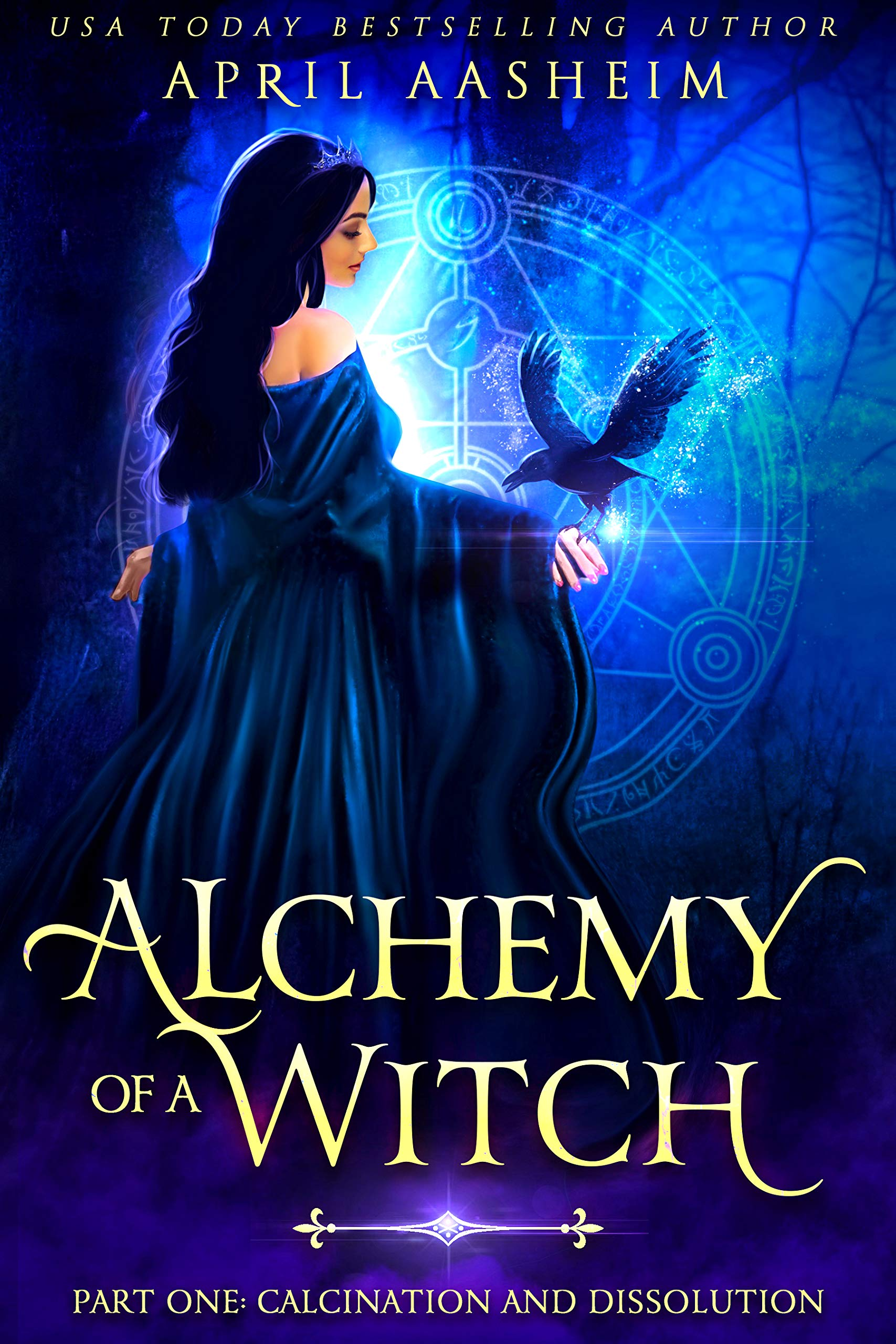 Alchemy of a Witch: Part One: Calcination and Dissolution (A Dark Root Ancestry Book 1)