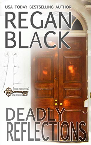 Deadly Reflections (Behind Closed Doors: Family Secrets, #4)