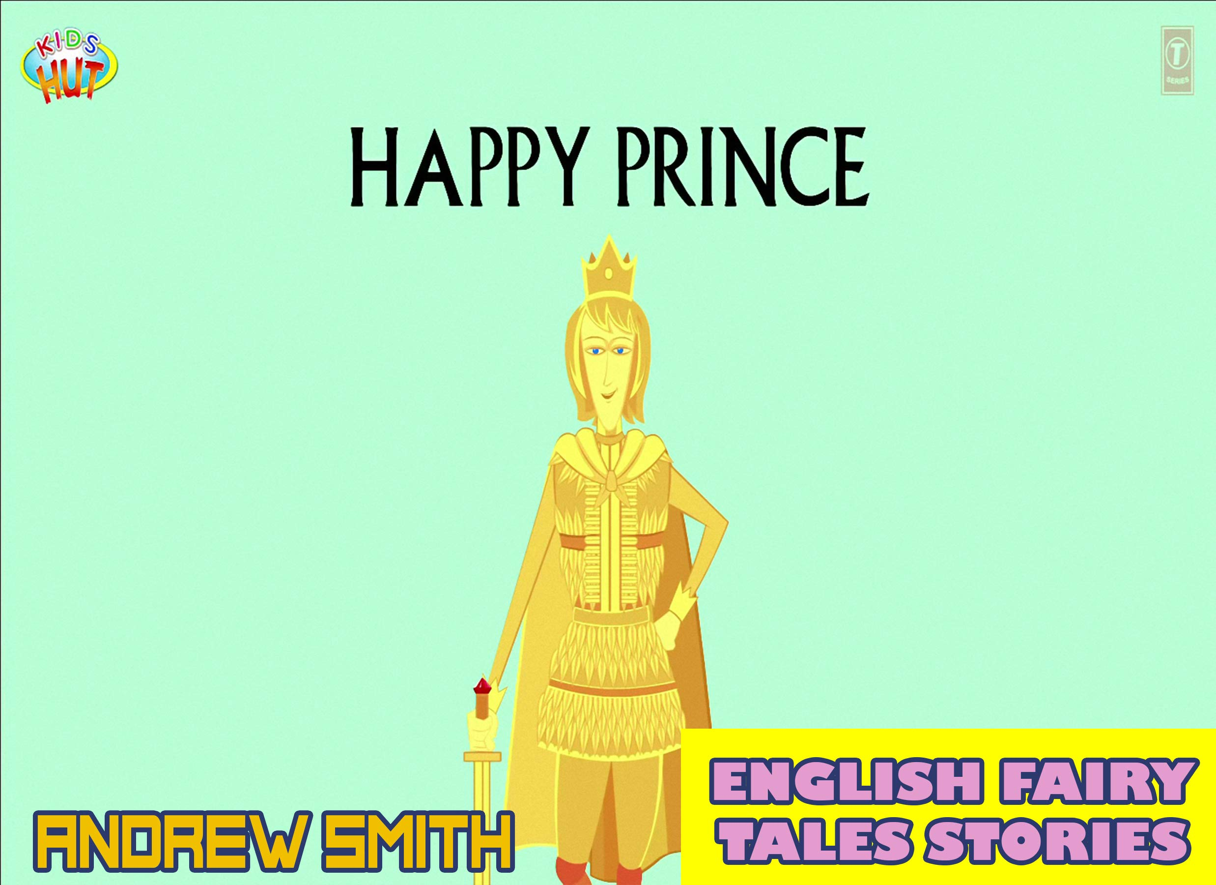 English Fairy Tales Stories: Happy Prince - Great 5-Minute Fairy Tale Picture Book For Kids, Boys, Girls, Children Of All Age