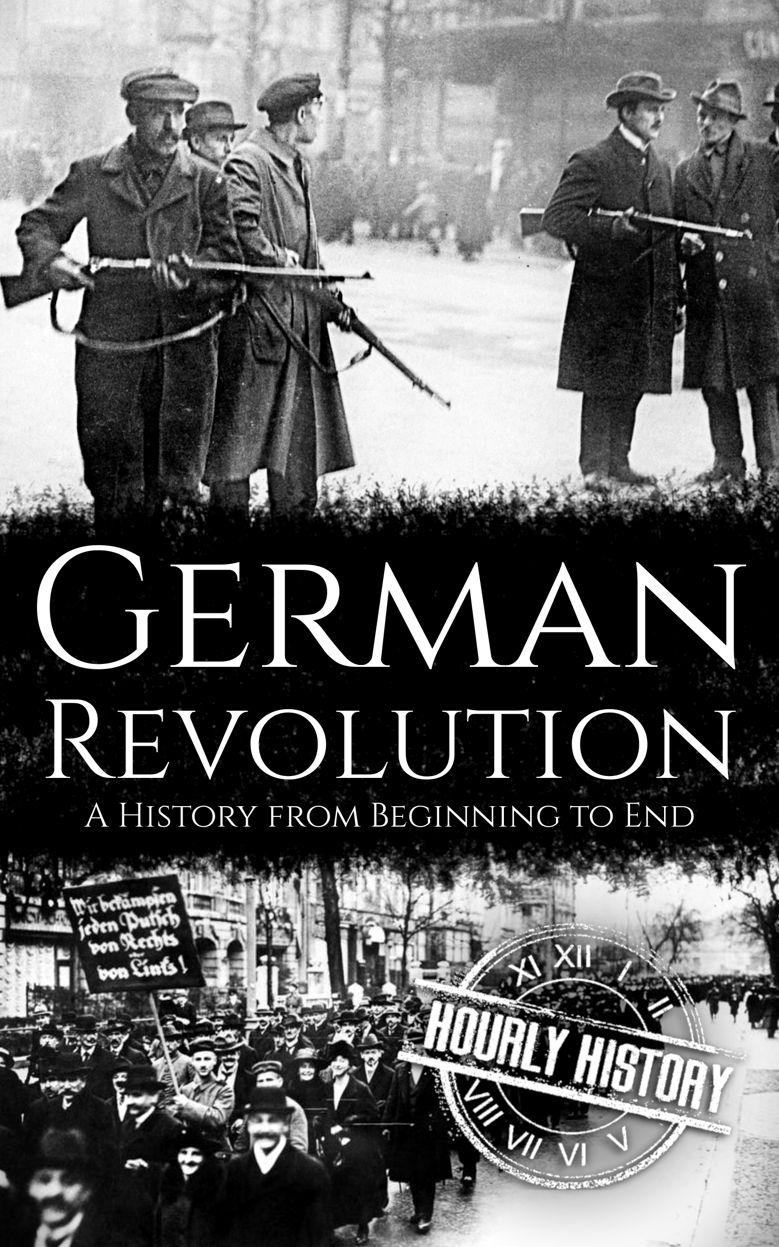 German Revolution: A History from Beginning to End