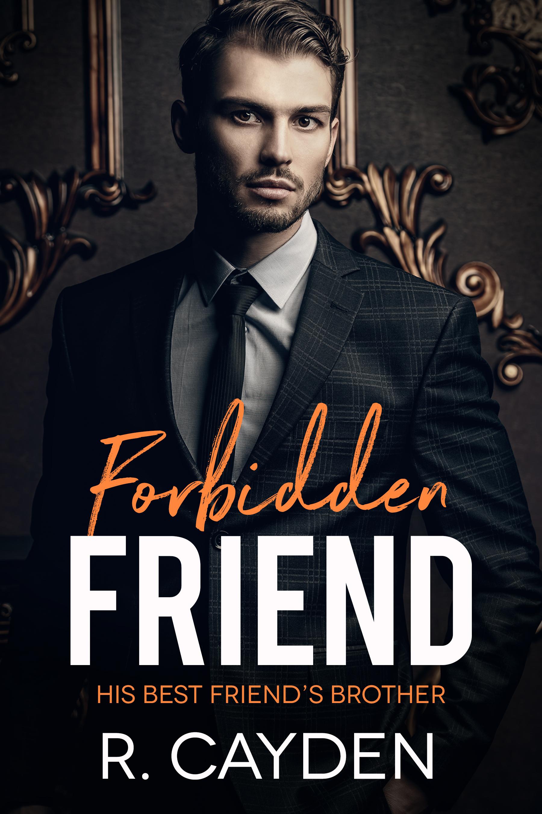 Forbidden Friend (His Best Friend's Brother, #2)